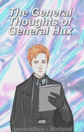 The General Thoughts of General Hux