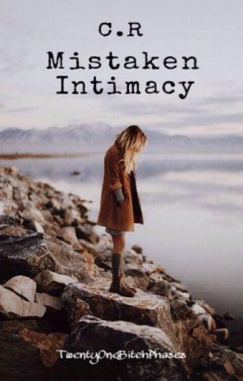 mistaken intimacy • c.r