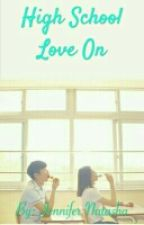 High School Love On by Jennifernatasha