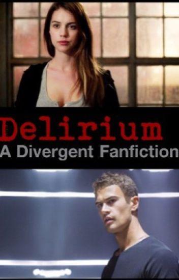 Delirium (A Divergent Fanfiction)