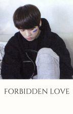 forbidden love || jeon jungkook by jamderminn