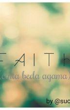 Faith (Cinta Beda Agama) by sucianti27