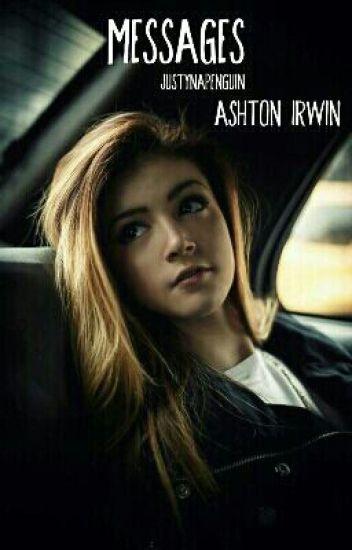 Messages || Ashton Irwin ✔