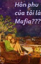 Hôn phu của tôi là Mafia??? by _Sunshie_