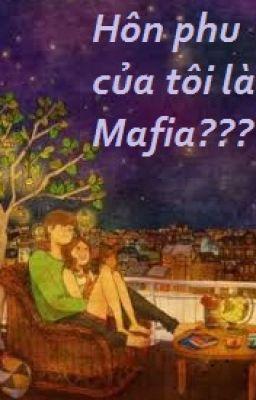 Hôn phu của tôi là Mafia???