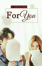 For You (Sehun Malay FF) by Hunahjumma