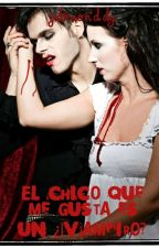 EL CHICO QUE ME GUSTA ES UN ¿VAMPIRO? by jabreonddy