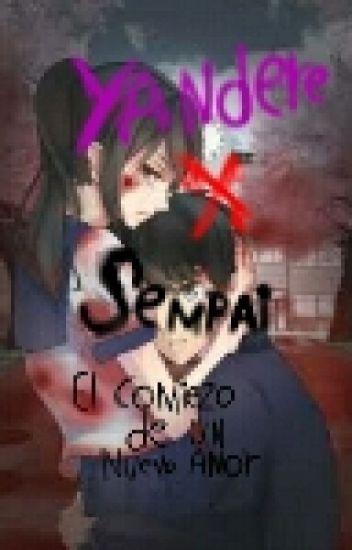 """Yandere x senpai: """"El Inicio De Un Gran Amor"""""""