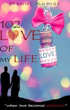 102 LOVE OF MY LIFE by ManoMK