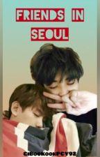 Friends in Seoul  ❤️ [Chanbaek // Baekyeol ] by GiBooKook92PCY
