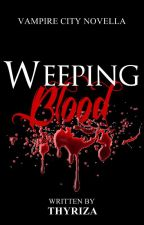 Weeping Blood by Thyriza