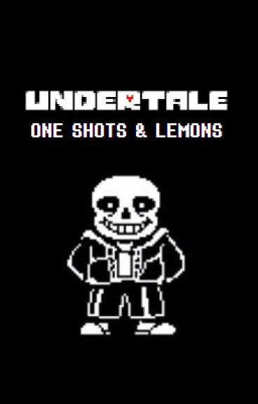 Undertale Oneshots & Lemons ON HOLD