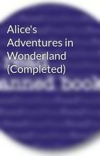 Alice's Adventures in Wonderland by BannedBooks