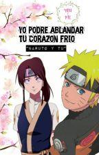 """Yo podre ablandar tu corazón frio """"Naruto & Tu"""" by AshleyCandy3"""
