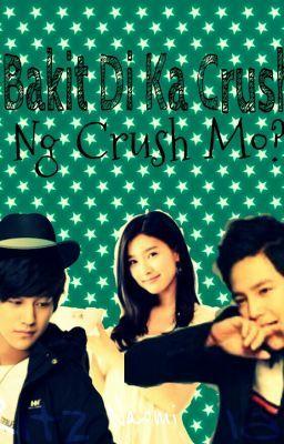 Bakit Di Ka Crush Ng Crush Mo? (EDITING)