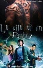 La Vita Di Un Fanboy by lestoriediunfanboy