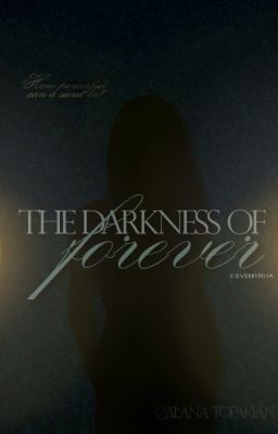 The Darkness of Forever