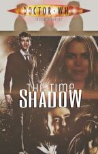The Time Shadow  |COMPLETED| by bluemerry_berry