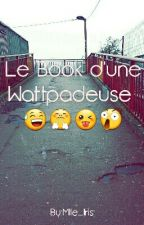 Le Book d'une Wattpadeuse by Mlle_Iris