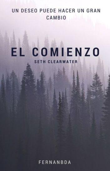 El Comienzo ( Seth Clearwater)