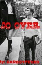 Do Over by BadBoyFever