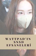 Wattpad'in SNSD efsaneleri. by kimkibumkeyismylove