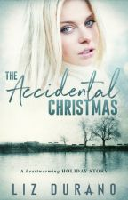 The Accidental Christmas: A Short Story [4 Parts] by MorrighansMuse