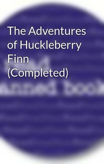 The Adventures Of Huckleberry Finn Completed Bannedbooks Wattpad