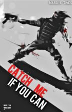 Catch Me If You Can [ Winter Soldier x reader ] by Massive_Times
