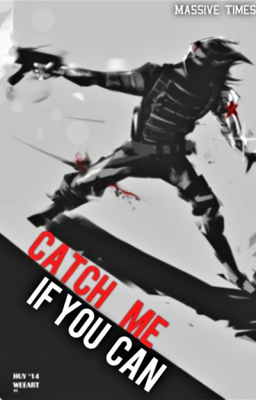 Catch Me If You Can [ Winter Soldier x reader ]