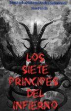 Los Siete Príncipes Del Infierno by NoePandaSNAJ