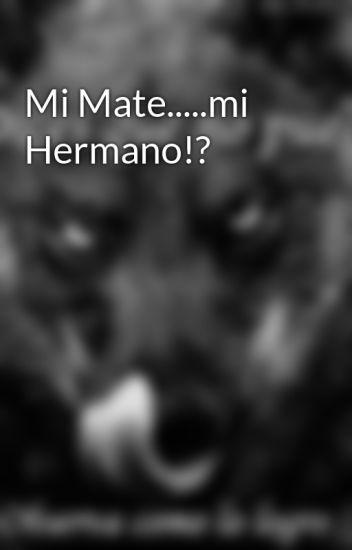 Mi Mate.....mi Hermano!?