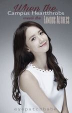 When The Campus Heartthrobs meets The Famous Actress (EXOYoong) -On Going- by eyepatchbabe