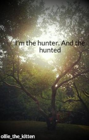 I'm the hunter. And the hunted by anime_nerd__