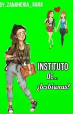 Instituto De ...¿Lesvianas? by Misterovarios