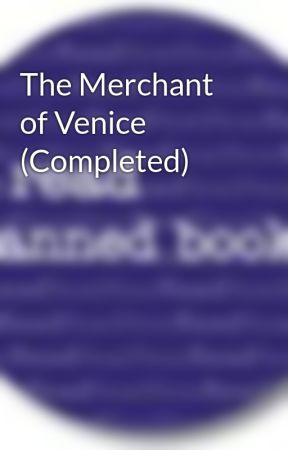The Merchant of Venice (Completed) by BannedBooks