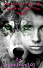 The Secret Life Of The Girl And The Wolf by Roseelove101