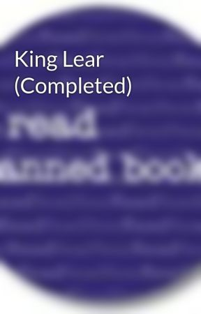 King Lear (Completed) by BannedBooks