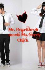 Mr. Heartthrob meets Ms. Nerdy Chick by RachelleCuTie11