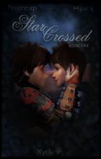 Star Crossed (Frostcup/Hijack) BOOK ONE by Xyrlynn