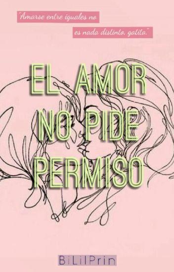 El amor no pide permiso | GxG