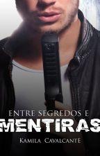 (PAUSADO) - Entre Segredos e Mentiras by Kami_Cavalcante