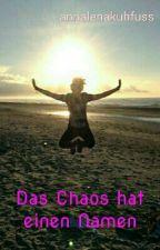 Das Chaos hat einen Namen by annalenakuhfuss