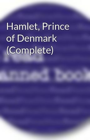 Hamlet, Prince of Denmark (Complete) by BannedBooks