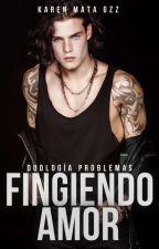 Fingiendo Amor © by KarenMataGzz