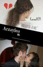 Arzaylea Vs ____ *Terminada*(Luke,Arzaylea Y Tu ) by karinalVIPl