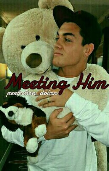 Meeting Him