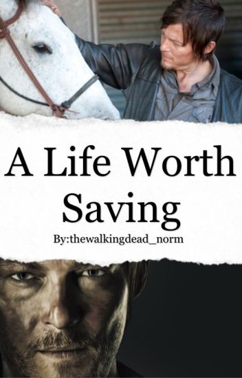 ✔️ A Life Worth Saving ~ Daryl Dixon ✔️