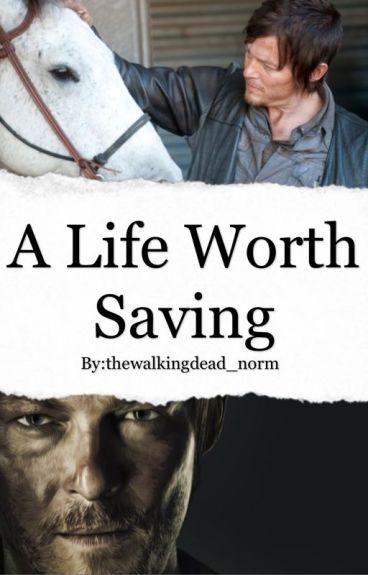 ✔️ A Life Worth Saving ~ Daryl Dixon ✔️
