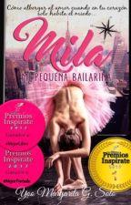 Mila, Mi Pequeña Bailarina  #PNovel by Yoomargarita